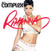 Rihanna Shoots for Complex