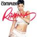 Rihanna Shoots for Complex